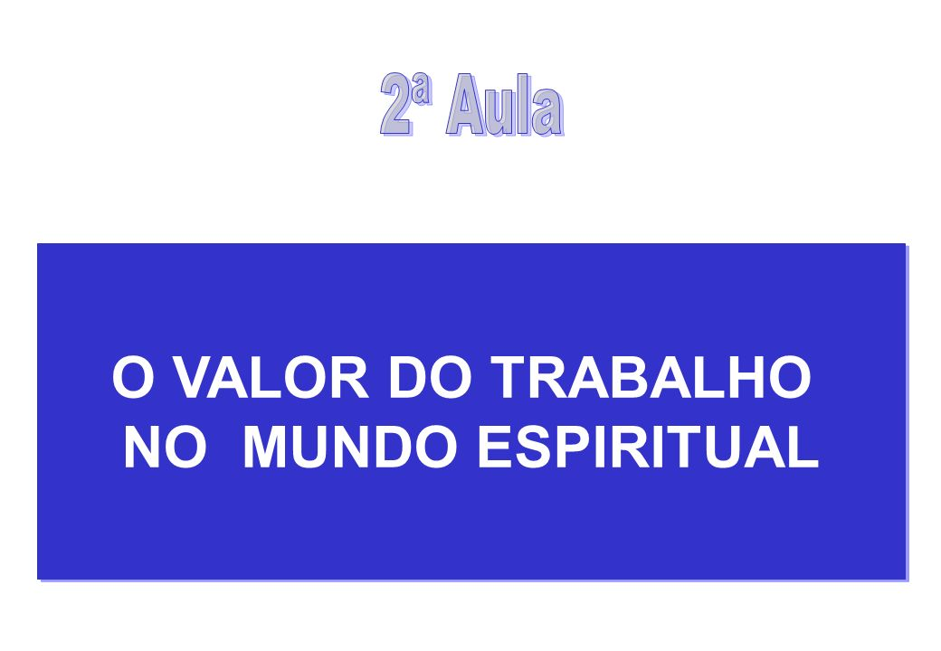 O VALOR DO TRABALHO NO MUNDO ESPIRITUAL