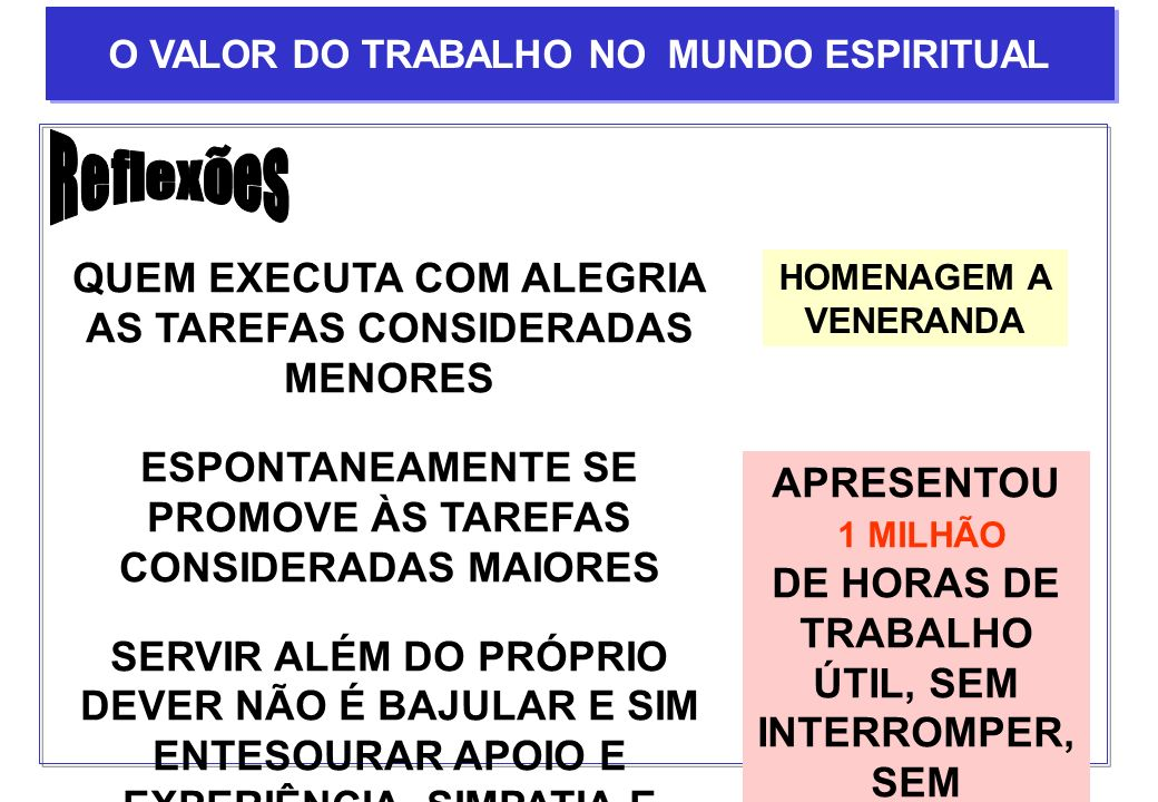 Reflexões QUEM EXECUTA COM ALEGRIA AS TAREFAS CONSIDERADAS MENORES