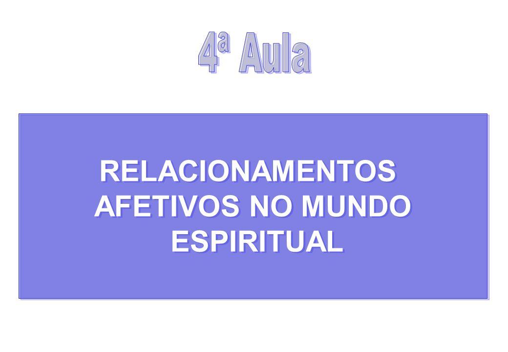 RELACIONAMENTOS AFETIVOS NO MUNDO ESPIRITUAL