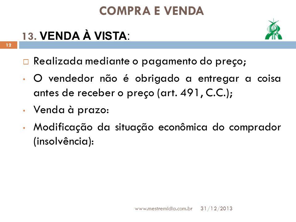 COMPRA E VENDA Realizada mediante o pagamento do preço;