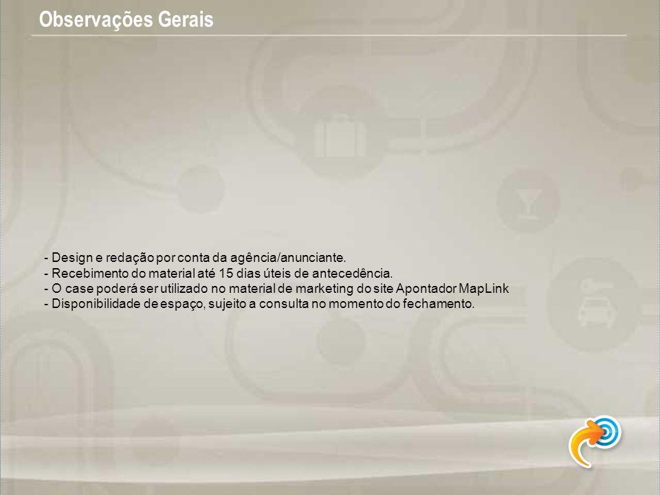 Observações Gerais - Design e redação por conta da agência/anunciante.