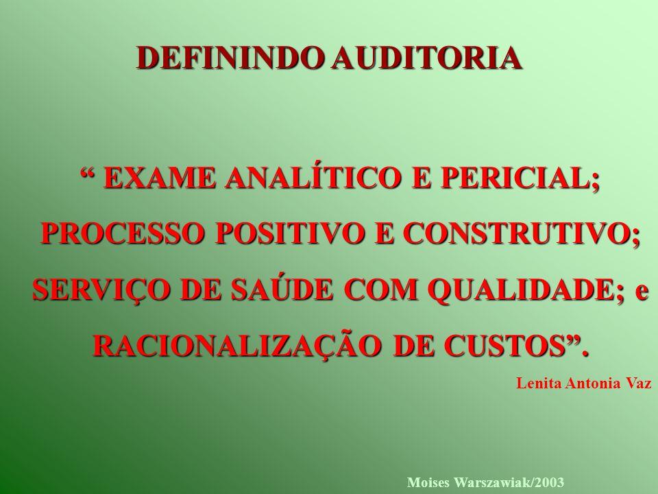 DEFININDO AUDITORIA EXAME ANALÍTICO E PERICIAL;