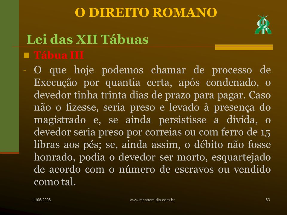 O DIREITO ROMANO Lei das XII Tábuas Tábua III