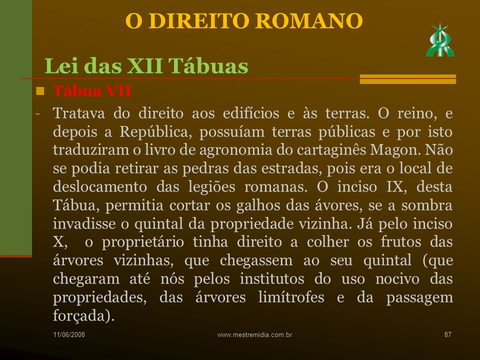 O DIREITO ROMANO Lei das XII Tábuas Tábua VII