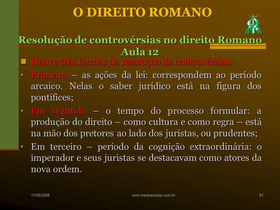 O DIREITO ROMANO Resolução de controvérsias no direito Romano Aula 12