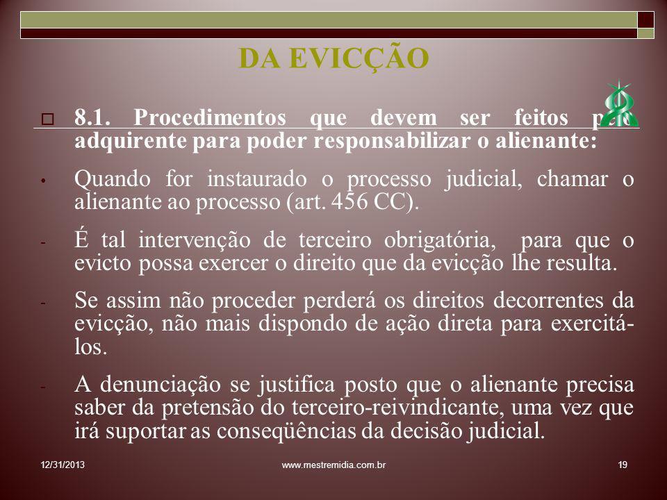 DA EVICÇÃO 8.1. Procedimentos que devem ser feitos pelo adquirente para poder responsabilizar o alienante: