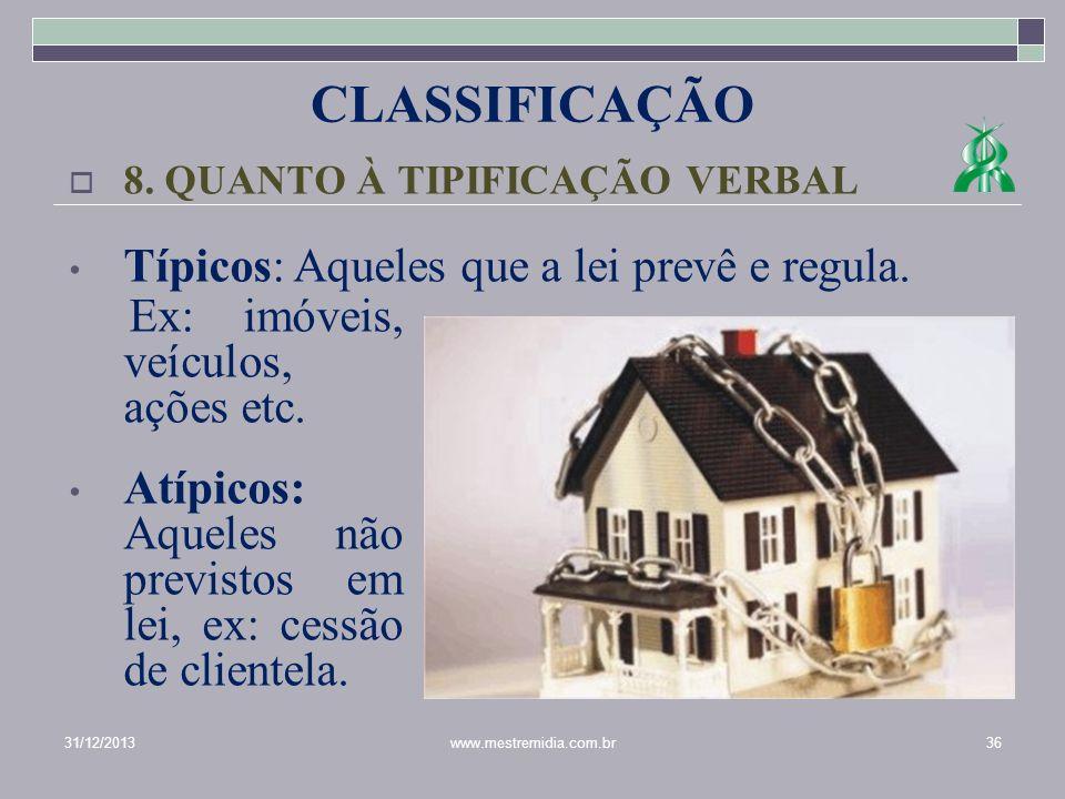 CLASSIFICAÇÃO Típicos: Aqueles que a lei prevê e regula.