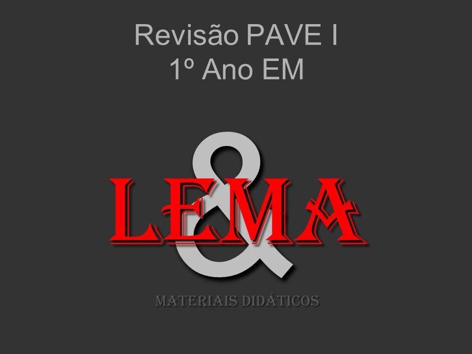 Revisão PAVE I 1º Ano EM & LeMA MATERIAIS DIDÁTICOS