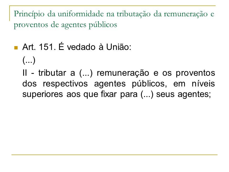 Princípio da uniformidade na tributação da remuneração e proventos de agentes públicos