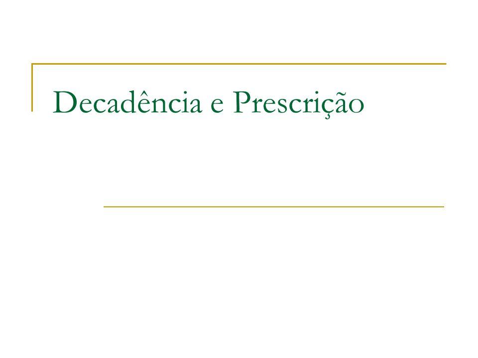 Decadência e Prescrição