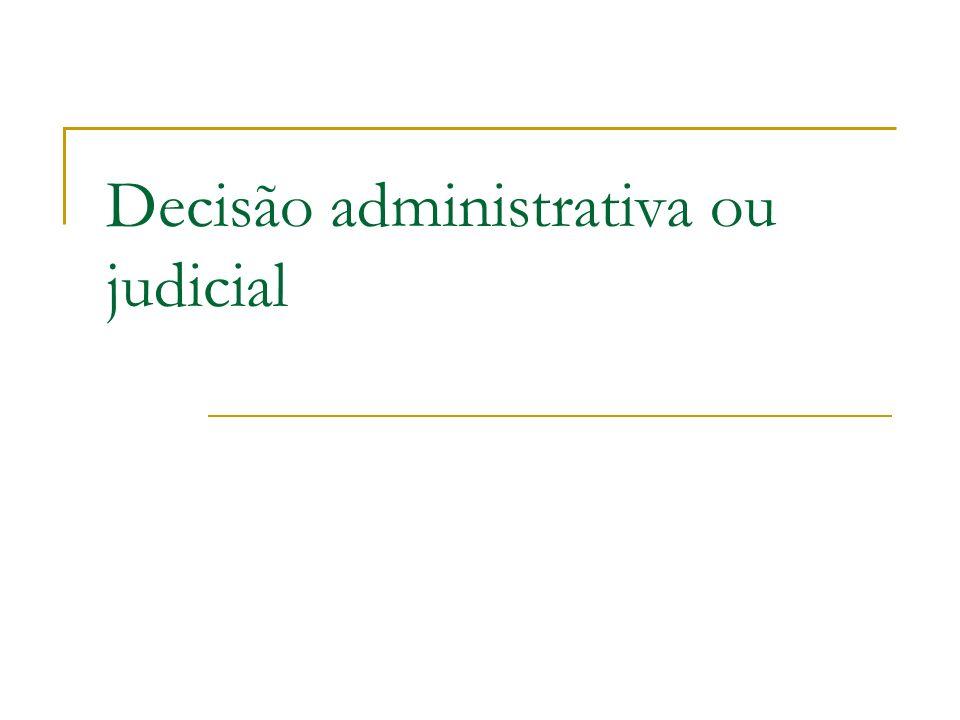 Decisão administrativa ou judicial