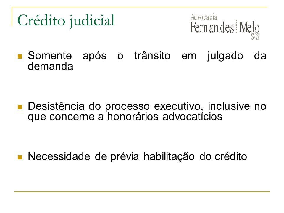 Crédito judicial Somente após o trânsito em julgado da demanda