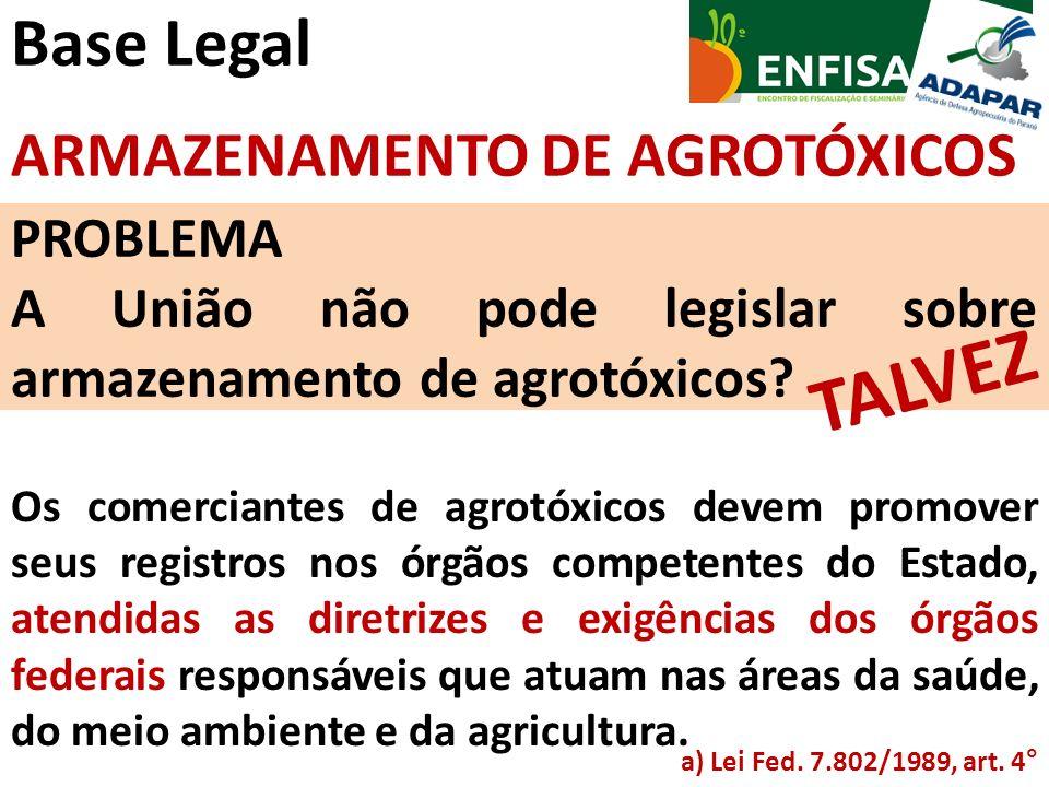TALVEZ Base Legal ARMAZENAMENTO DE AGROTÓXICOS PROBLEMA