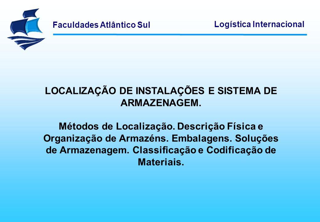 LOCALIZAÇÃO DE INSTALAÇÕES E SISTEMA DE ARMAZENAGEM.