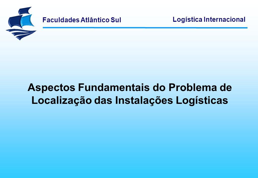 Aspectos Fundamentais do Problema de Localização das Instalações Logísticas