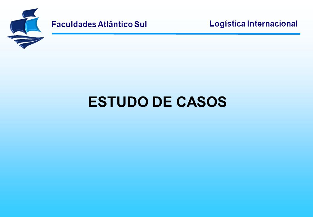 ESTUDO DE CASOS Logística Empresarial