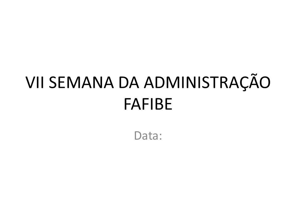 VII SEMANA DA ADMINISTRAÇÃO FAFIBE