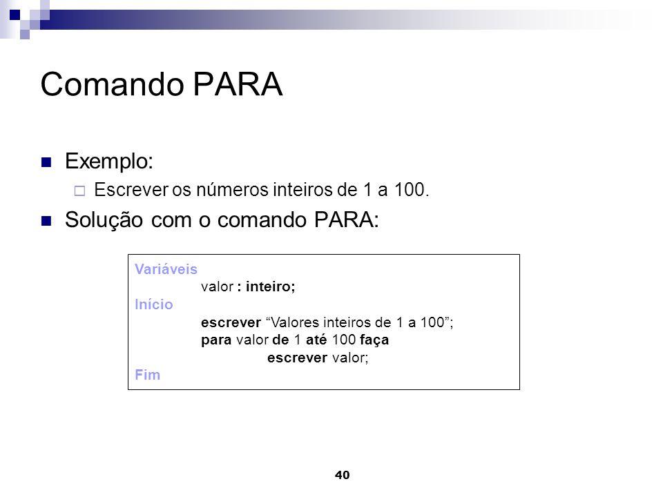 Comando PARA Exemplo: Solução com o comando PARA: