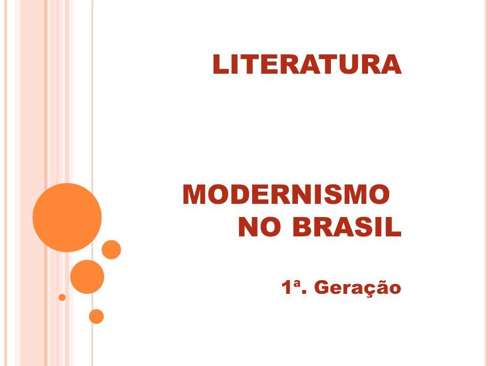 LITERATURA MODERNISMO NO BRASIL 1ª. Geração