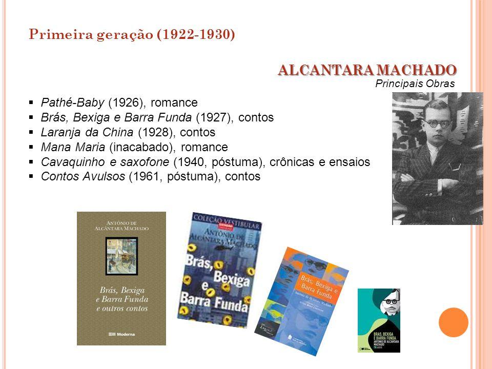 Primeira geração (1922-1930) ALCANTARA MACHADO