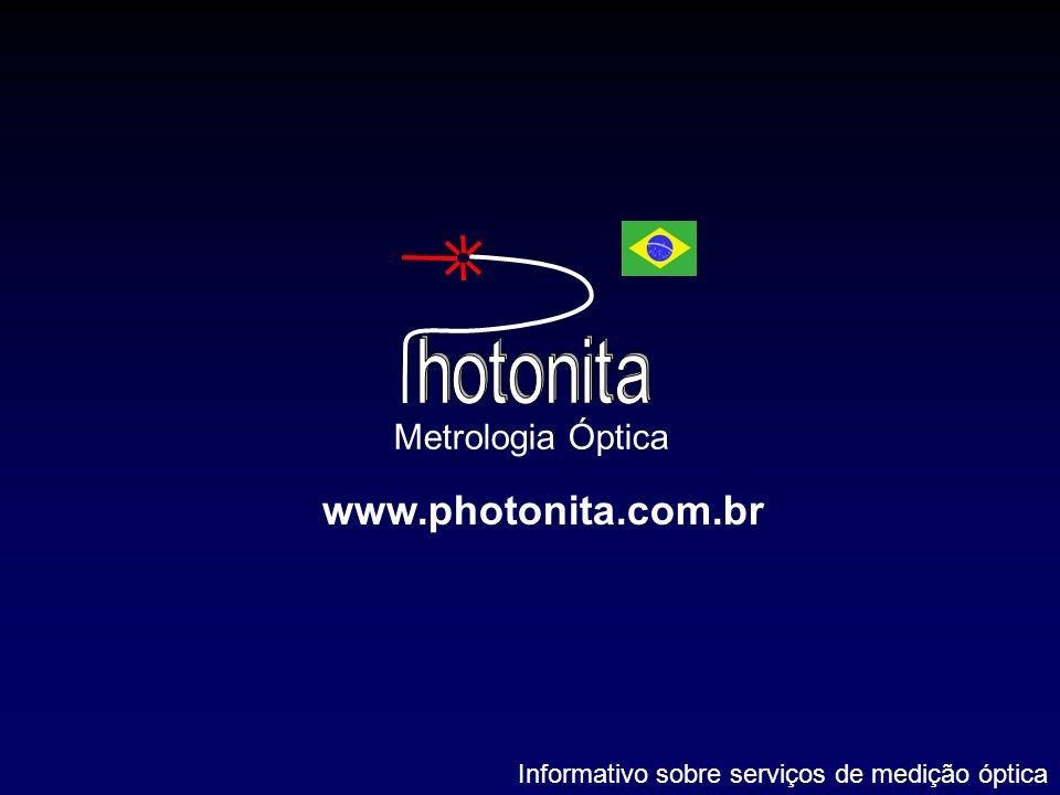 hotonita www.photonita.com.br Metrologia Óptica