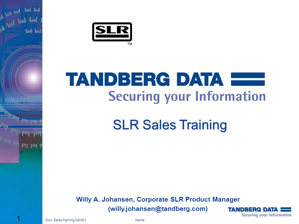 SLR Sales Training Willy A. Johansen, Corporate SLR Product Manager