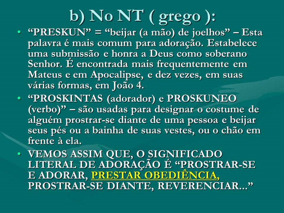 b) No NT ( grego ):