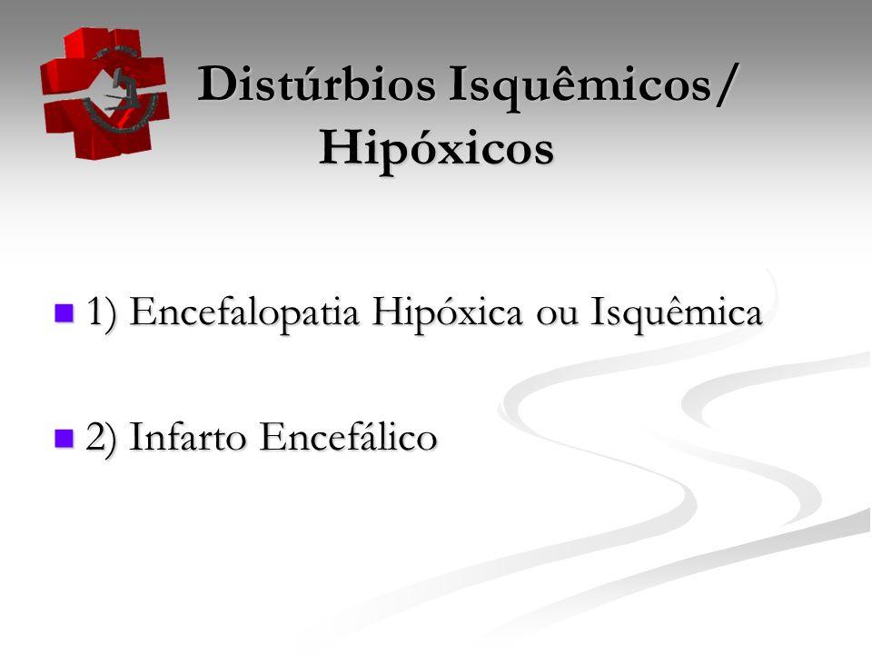 Distúrbios Isquêmicos/ Hipóxicos