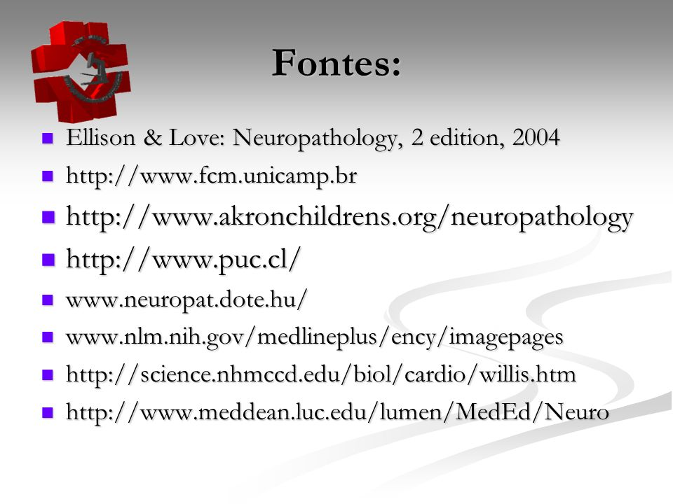 Fontes: http://www.akronchildrens.org/neuropathology