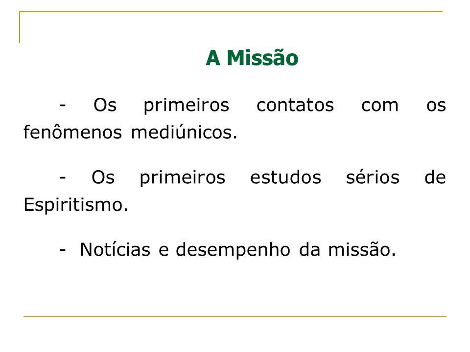 A Missão - Os primeiros contatos com os fenômenos mediúnicos.