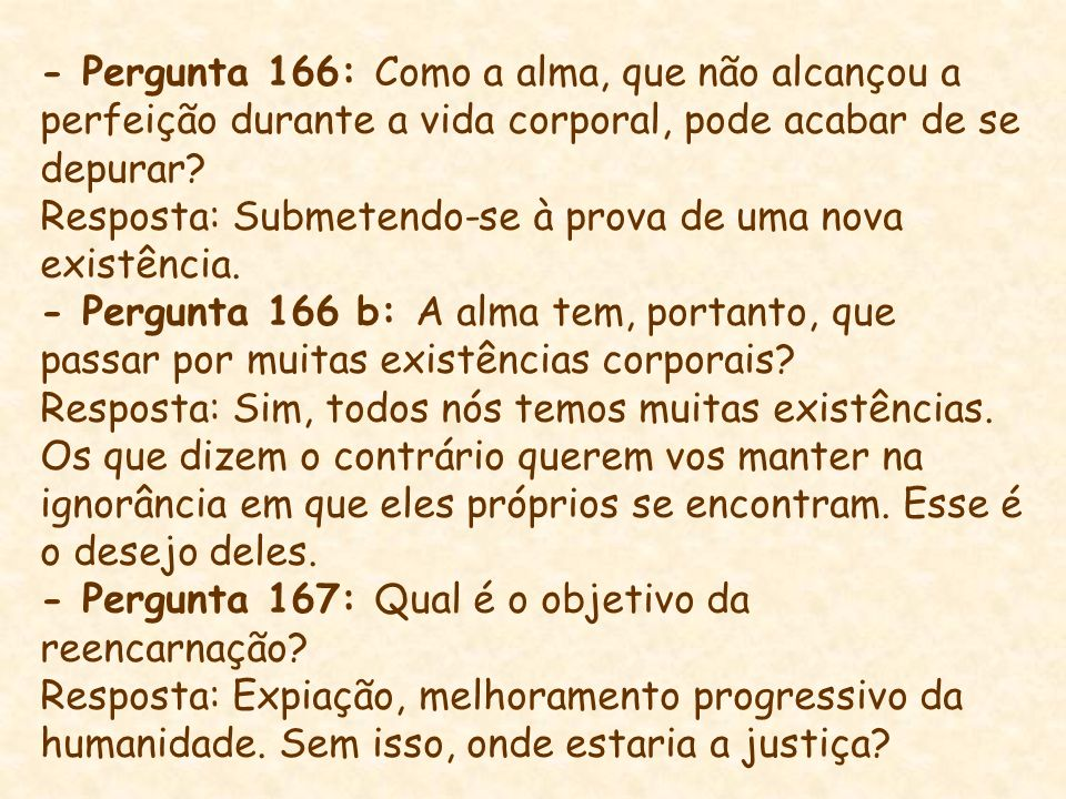 - Pergunta 166: Como a alma, que não alcançou a perfeição durante a vida corporal, pode acabar de se depurar