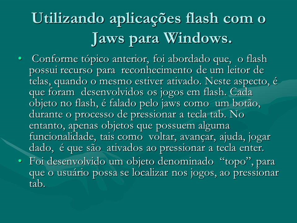 Utilizando aplicações flash com o Jaws para Windows.
