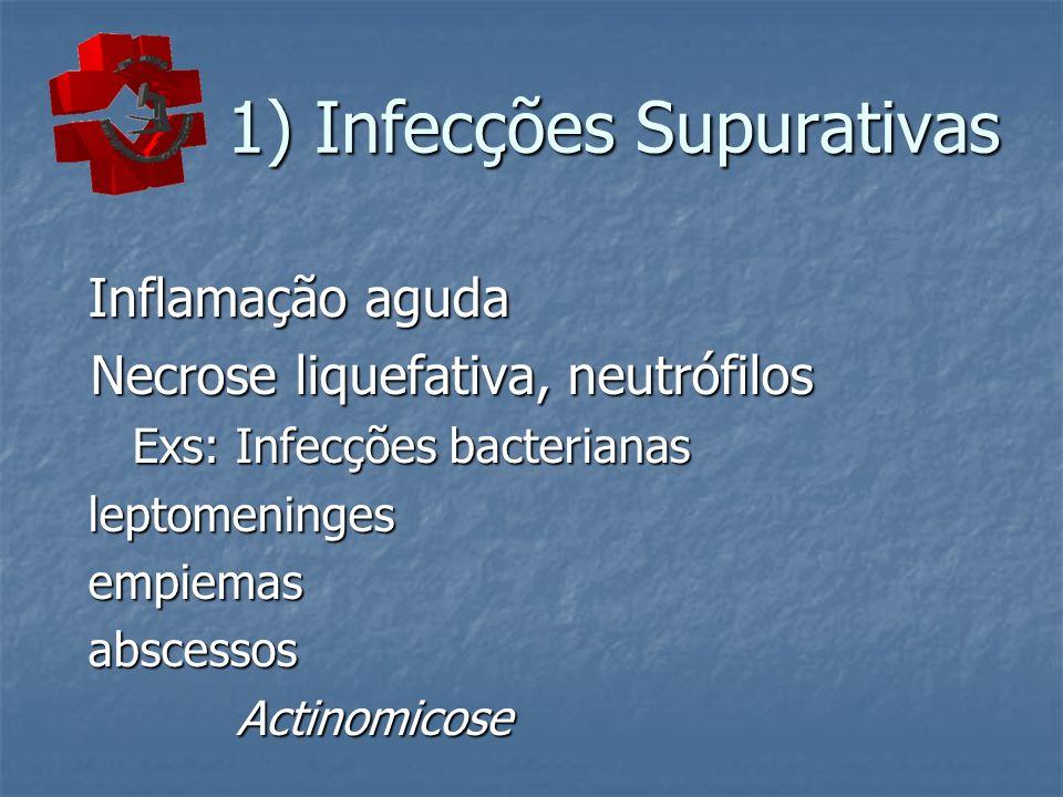 1) Infecções Supurativas