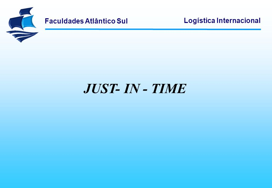 JUST- IN - TIME Logística Empresarial