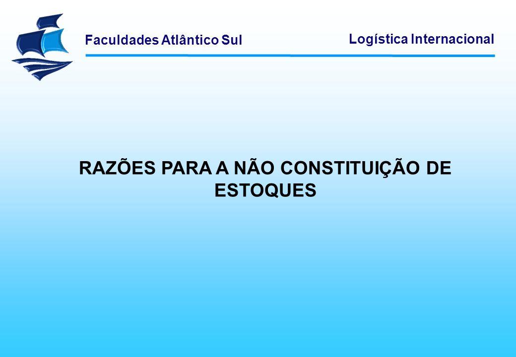 RAZÕES PARA A NÃO CONSTITUIÇÃO DE ESTOQUES