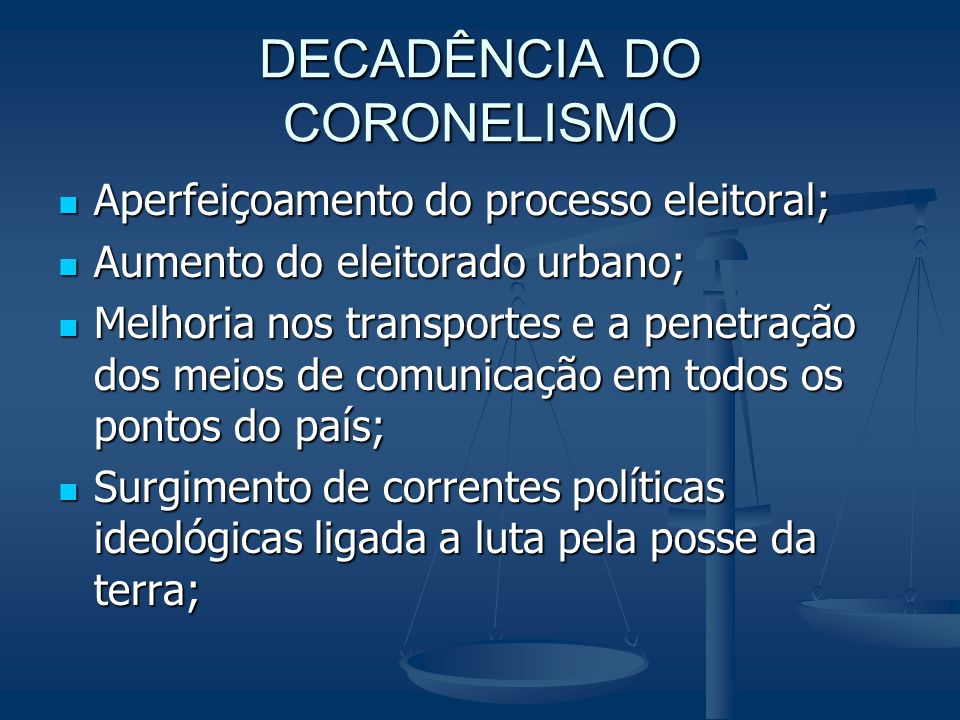DECADÊNCIA DO CORONELISMO
