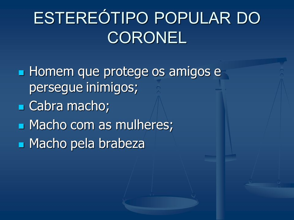 ESTEREÓTIPO POPULAR DO CORONEL
