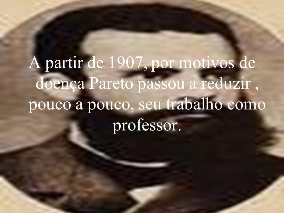 A partir de 1907, por motivos de doença Pareto passou a reduzir , pouco a pouco, seu trabalho como professor.