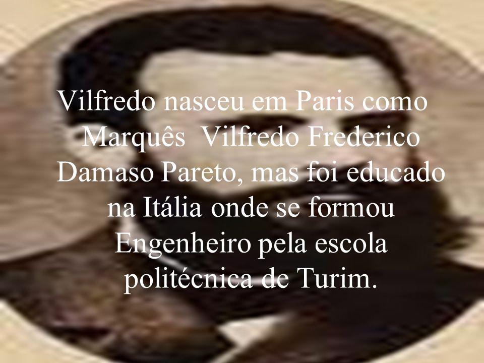 Vilfredo nasceu em Paris como Marquês Vilfredo Frederico Damaso Pareto, mas foi educado na Itália onde se formou Engenheiro pela escola politécnica de Turim.