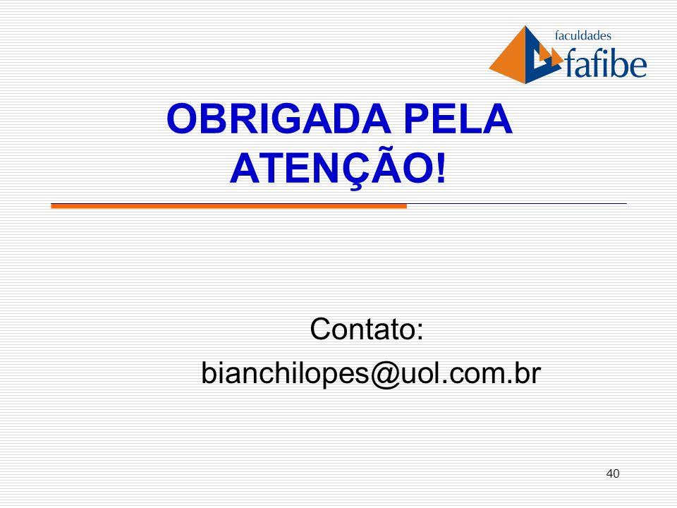 Contato: bianchilopes@uol.com.br