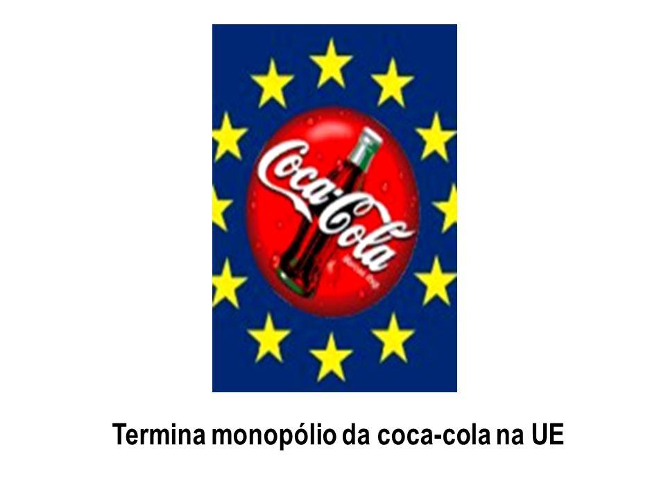 Termina monopólio da coca-cola na UE