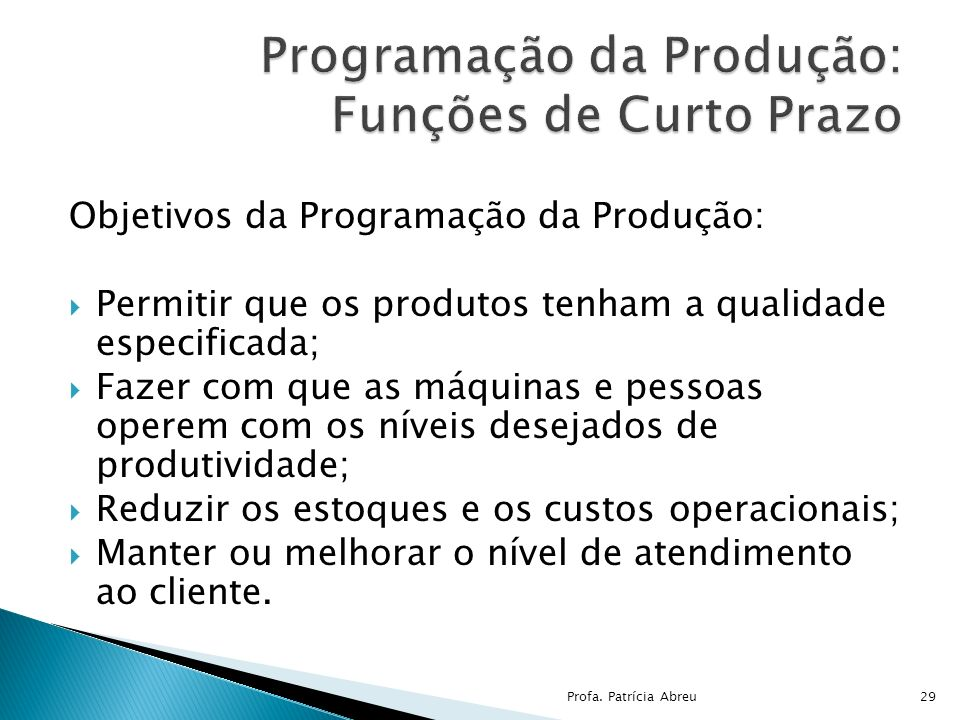 Programação da Produção: Funções de Curto Prazo