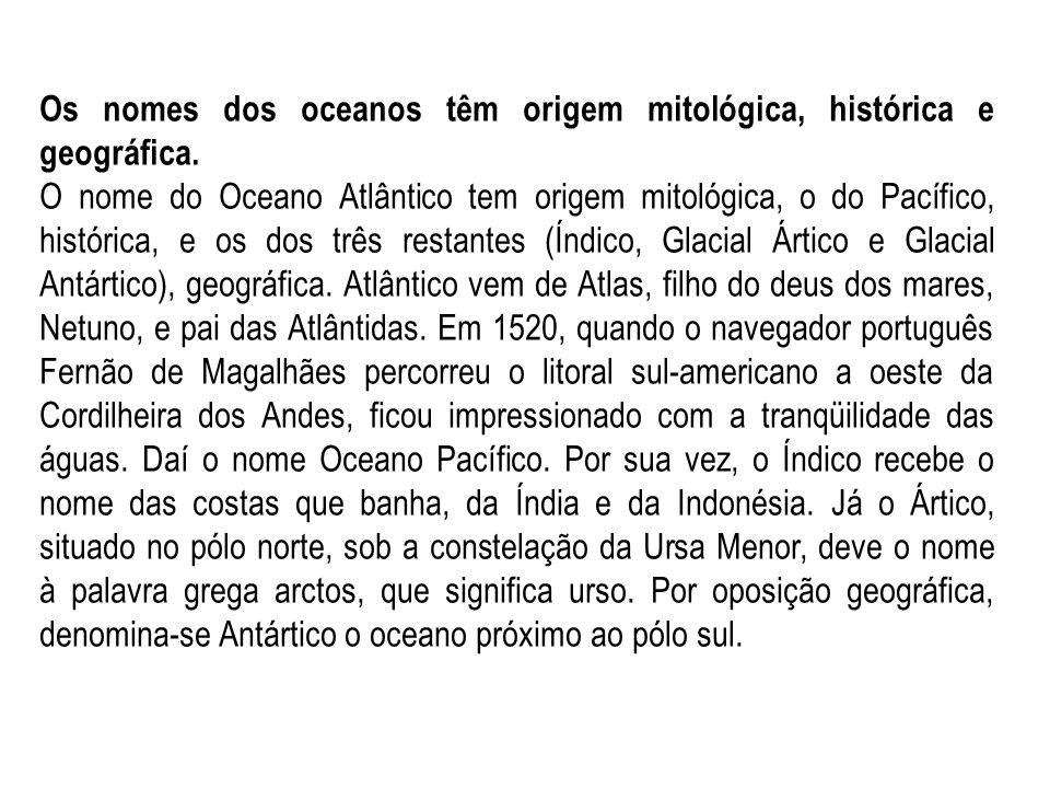 Os nomes dos oceanos têm origem mitológica, histórica e geográfica.