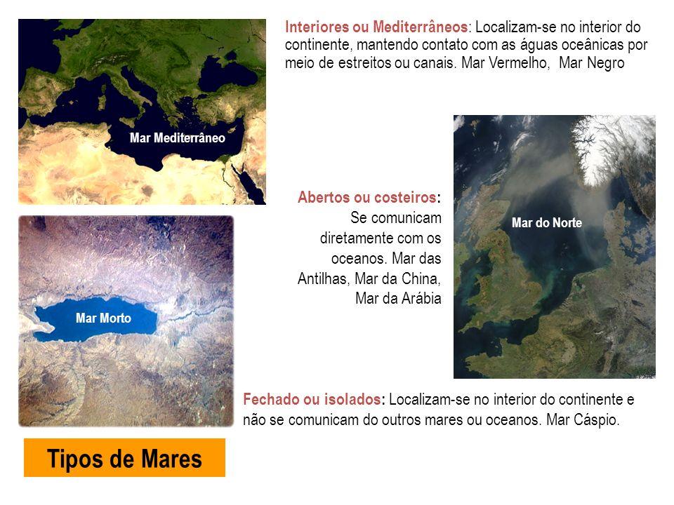 Interiores ou Mediterrâneos: Localizam-se no interior do continente, mantendo contato com as águas oceânicas por meio de estreitos ou canais. Mar Vermelho, Mar Negro