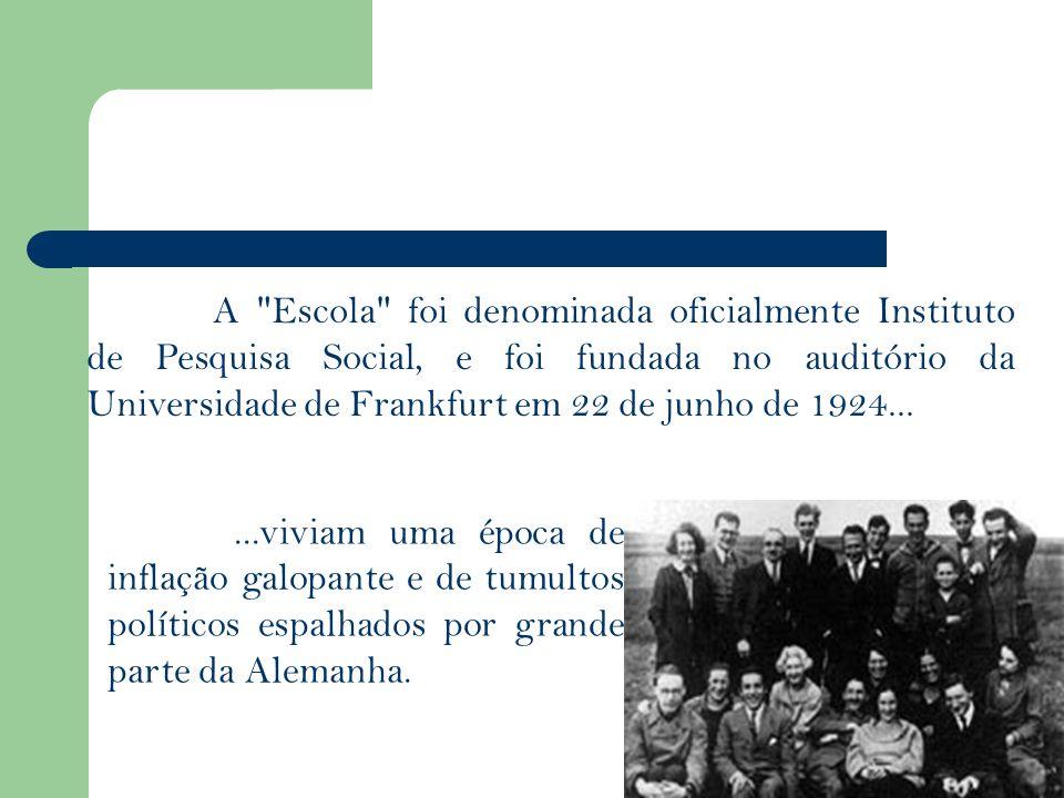 A Escola foi denominada oficialmente Instituto de Pesquisa Social, e foi fundada no auditório da Universidade de Frankfurt em 22 de junho de 1924...