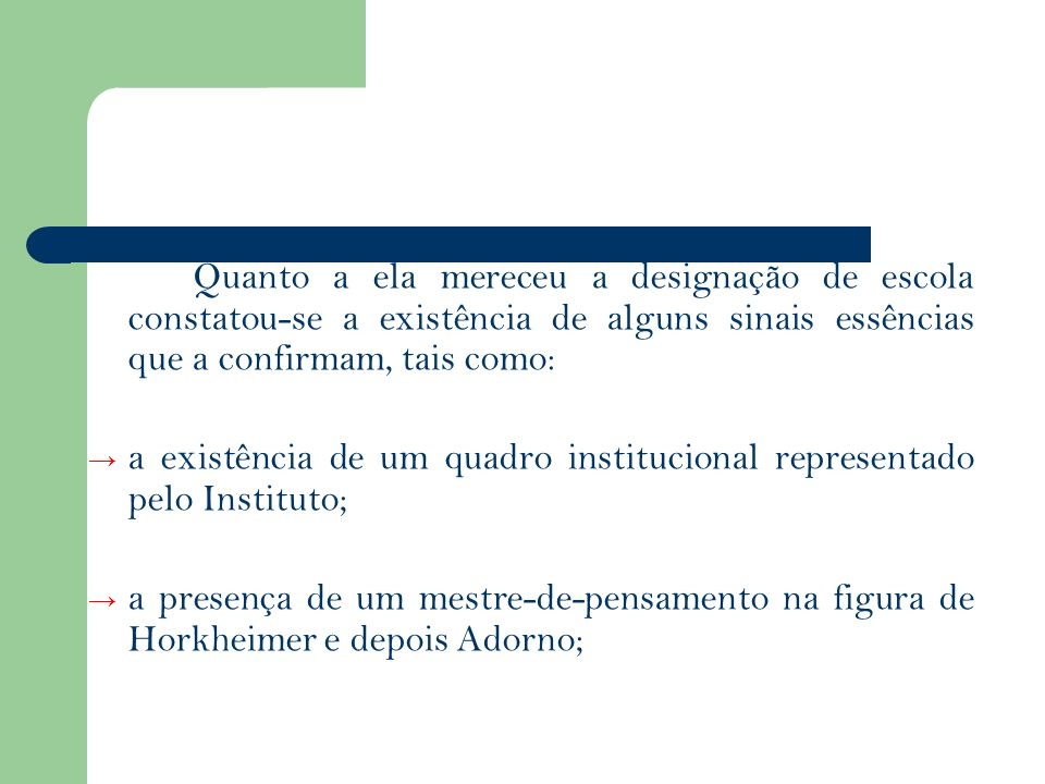 a existência de um quadro institucional representado pelo Instituto;