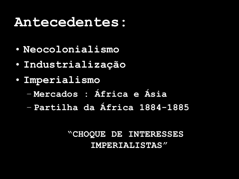 CHOQUE DE INTERESSES IMPERIALISTAS