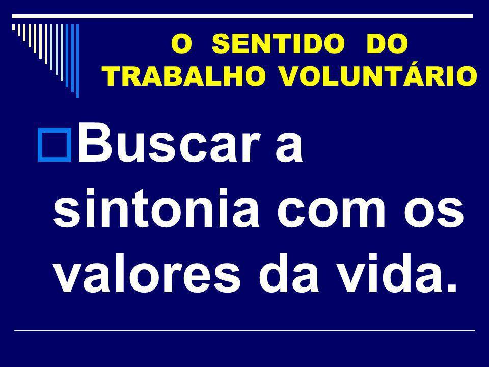O SENTIDO DO TRABALHO VOLUNTÁRIO