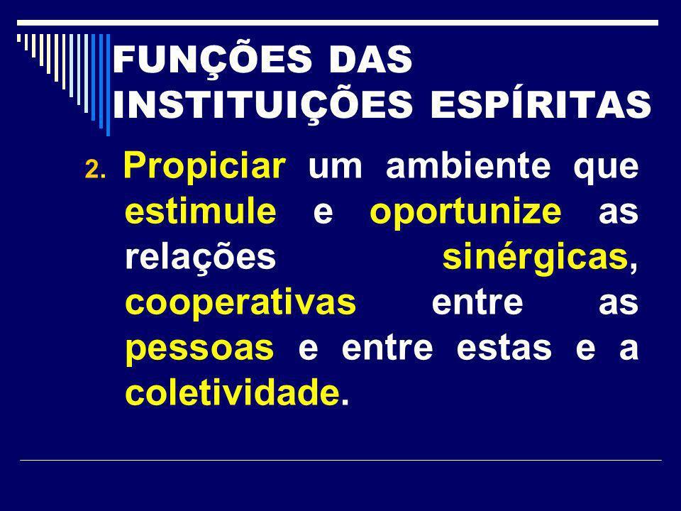 FUNÇÕES DAS INSTITUIÇÕES ESPÍRITAS