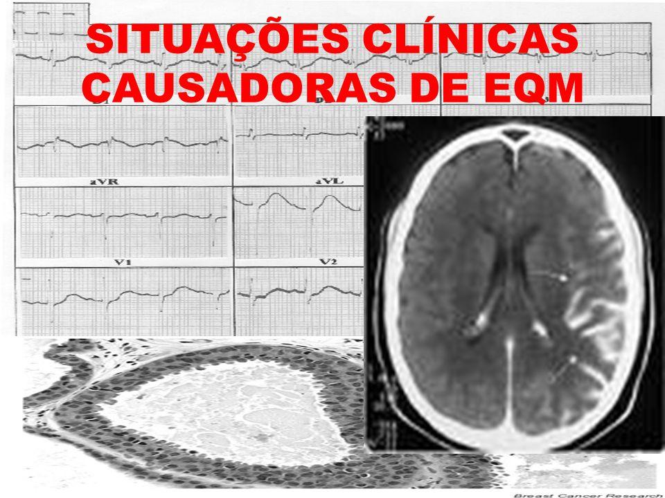SITUAÇÕES CLÍNICAS CAUSADORAS DE EQM